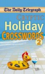 Daily Telegraph Cryptic Holiday Crosswords 2 - Telegraph Group Limited