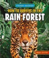 How to Survive in the Rain Forest - Angela Royston