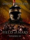 Field of Mars: Episode III (Collision) - David Rollins
