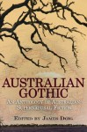 Australian Gothic: An Anthology of Australian Supernatural Fiction - James Doig