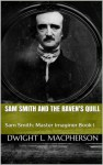 Sam Smith and the Raven's Quill - Dwight L. MacPherson, Rebecca MacPherson