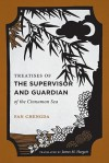 Treatises of the Supervisor and Guardian of the Cinnamon Sea: The Natural World and Material Culture of 12th Century South China - Fan Chengda, James M. Hargett