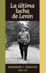La última lucha de Lenin : discursos y escritos, 1922-23 - Vladimir Lenin