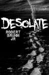Desolate - Robert Brumm