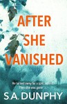 After She Vanished - S.A. Dunphy