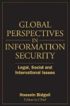 Global Perspectives in Information Security: Legal, Social, and International Issues - Hossein Bidgoli