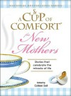 A Cup of Comfort for New Mothers: Stories That Celebrate the Miracle of Life - Colleen Sell, Sharon Struth