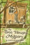 The Tree House Mystery - Carol Beach York, Reisie Lonette