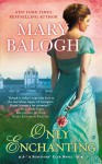 Only Enchanting: A Survivors' Club Novel - Mary Balogh
