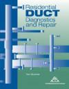 Residential Duct Diagnostics and Repair - John Andrews, Hank Rutkowski, Glenn Hourahan, Jordan Portobanco