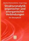 Strukturanalytik Organischer Und Anorganischer Verbindungen: Ein Bungsbuch - Manfred Reichenbächer, Jürgen Popp