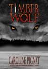 Timber Wolf - Caroline Pignat