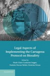 Legal Aspects of Implementing the Cartagena Protocol on Biosafety - Marie-Claire Cordonier Segger, Frederic Perron-Welch, Christine Frison