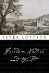 Freedom, Nature, and World - Peter Loptson