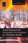 Action Research for Sustainable Development in a Turbulent World - Ortrun Zuber-Skerritt