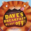 Dave's Breakfast Blast off - Sue Hendra