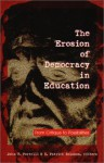 The Erosion of Democracy in Education: From Critique to Possibilities - John P. Portelli, R. Patrick Solomon