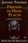 Friends In High Places - Jeremy Paxman