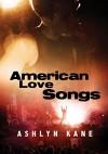American Love Songs (Deutsch) - Ashlyn Kane, Martina Gille