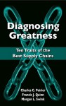 Diagnosing Greatness: Ten Traits Of The Best Supply Chains - Charles C. Poirier, Francis J. Quinn, Morgan L. Swink