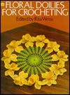 Floral Doilies for Crocheting - Rita Weiss