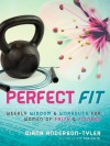 Perfect Fit: Weekly Wisdom and Workouts for Women of Faith and Fitness - Diana Anderson-Tyler