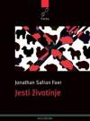 Jesti životinje - Jonathan Safran Foer