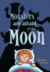 Monsters Are Afraid of the Moon - Marjane Satrapi