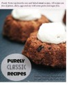 Purely Classic Recipes: Baked and raw gluten-free vegan recipes - Michelle Corso, Lori Morris