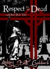 Respect For The Dead - Lindsey Goddard, Geff Bartrand