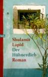 Der Hühnerdieb - Shulamit Lapid, Mirjam Pressler