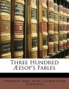 Three Hundred ESOP's Fables - Harrison Weir, Aesop, George Fyler Townsend
