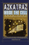 Azkatraz 2009: Inside the Cell - Erin A. Pyne, Gwendolyn Grace