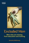 Excluded Men: Men Who Are Missing from Education and Training - Veronica McGivney