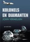 Kolonels en diamanten - John Vermeulen