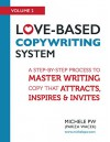 Love-Based Copywriting System: A Step-by-Step Process to Master Writing Copy That Attracts, Inspires and Invites (Love-Based Business Book 2) - Michele PW (Michele Pariza Wacek)