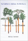 The Forest for the Trees: An Editor's Advice to Writers by Betsy Lerner (2000-03-20) - Betsy Lerner