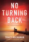 No Turning Back: A Novel - Tracy Buchanan