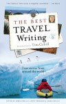 The Best Travel Writing, Volume 9: True Stories from Around the World - James O'Reilly, James O'Reilly, Larry Habegger, Sean O'Reilly