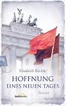 Hoffnung eines neuen Tages: Roman. - Elisabeth Büchle