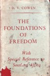 The Foundations of Freedom: With Special Reference to Southern Africa - D.V. Cowen