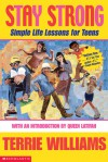Stay Strong: Simple Life Lessons for Teens: Simple Life Lessons For Teens - Terrie Williams, Queen Latifah