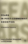 Fears in Post-Communist Societies: A Comparative Perspective - Vladimir Shlapentokh
