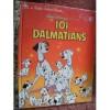 A Little Golden Book: Walt Disney's 101 Dalmations - Justine Korman, Bill Langley, Ron Dias
