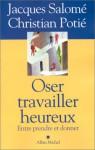 Oser Travailler Heureux - Jacques Salomé