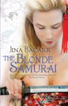 The Blonde Samurai - Jina Bacarr