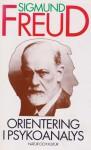 Orientering i psykoanalys - Sigmund Freud, Assar Asker, Göran Schedin, Karin Treffenberg