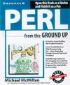 Perl from the Ground Up - Michael McMillan