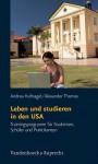 Leben Und Studieren in Den USA: Trainingsprogramm Fur Studenten, Schuler Und Praktikanten - Andrea Hufnagel, Alexander Thomas, Jörg Plannerer