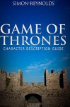 Game of Thrones: Character Description Guide (Volume 1) - Simon Reynolds